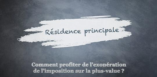 Résidence principale : comment profiter de l'exonération de l'imposition sur la plus-value ?