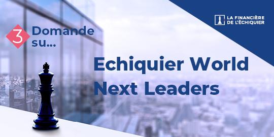 Tre domande su… Echiquier World Next Leaders