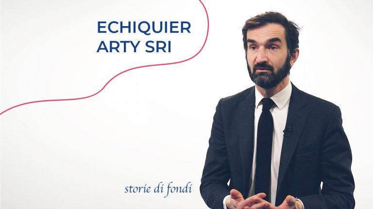 Storie di fondi - Echiquier ARTY SRI