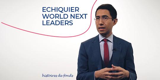 Histoire de fonds - Echiquier World Next Leaders