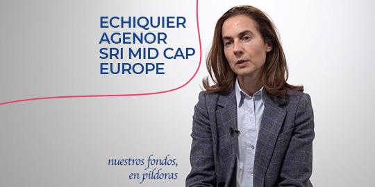 Nuestros fondos, en píldoras - Echiquier Agenor SRI Mid Cap Europe