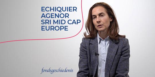 Fondsgeschiedenis - Echiquier Agenor SRI Mid Cap Europe