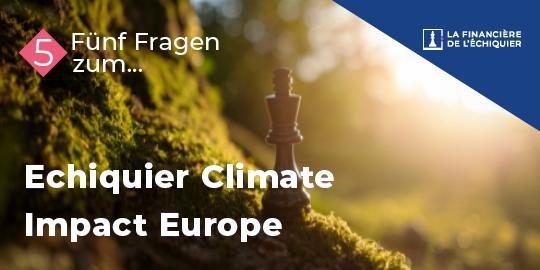 Fünf Fragen zum... Echiquier Climate Impact Europe