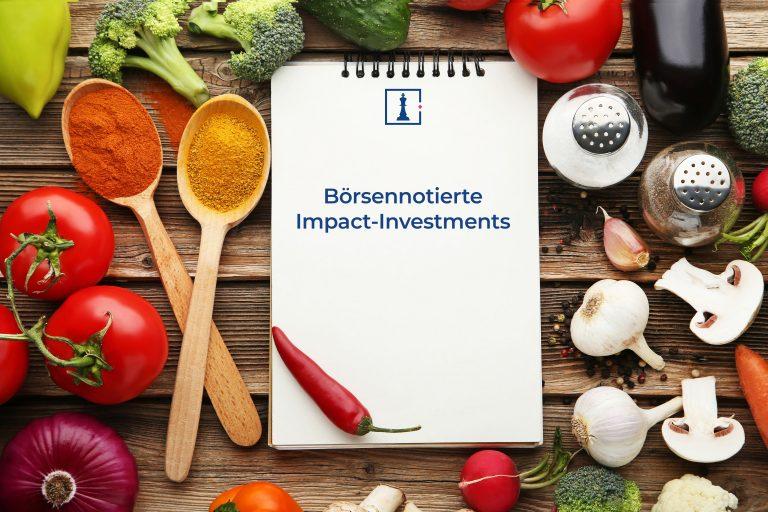 Kennen Sie schon das Rezept für börsennotierte Impact-Investments ?
