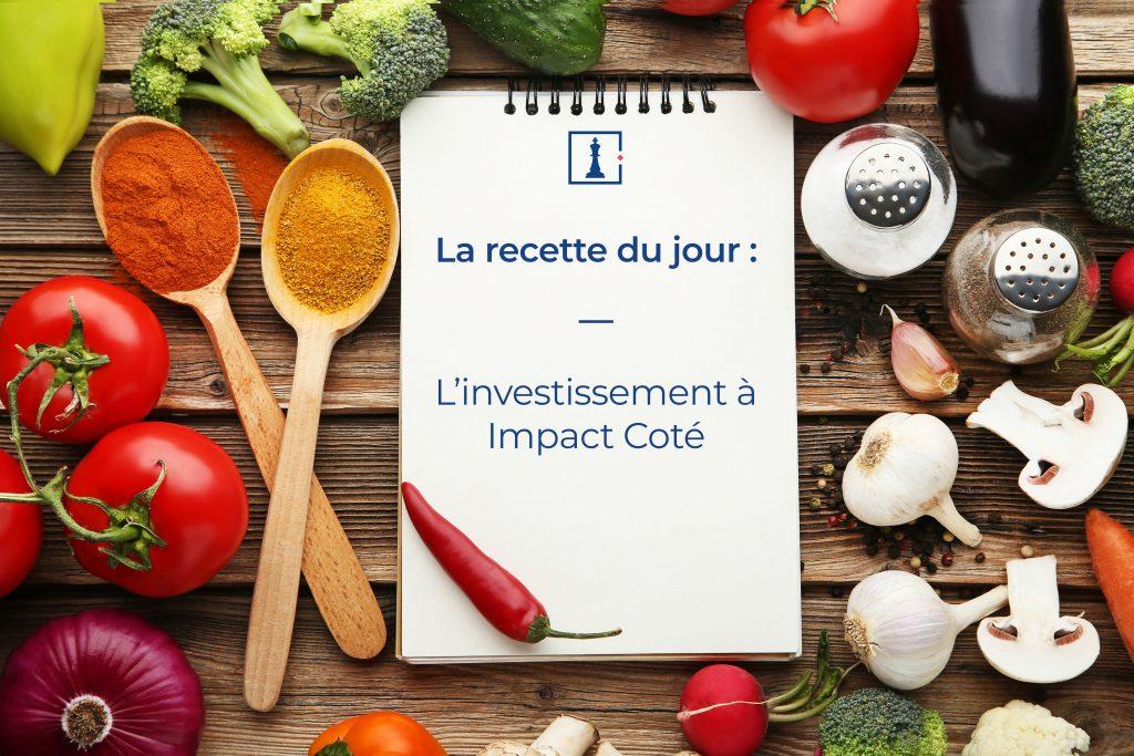 Connaissez-vous la recette de l'investissement à impact coté ?