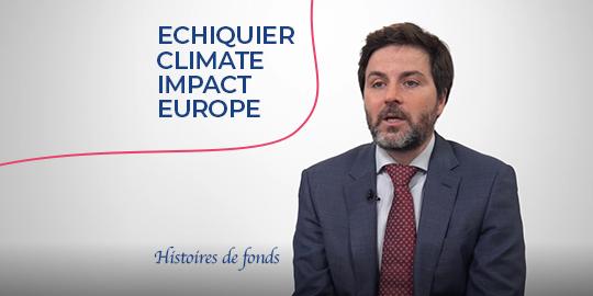 Histoires de fonds - Echiquier Climate Impact Europe