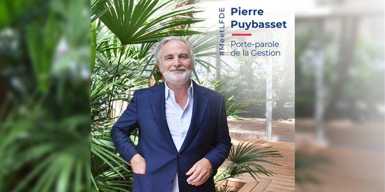 #MeetLFDE : Pierre Puybasset, Porte-parole de la Gestion, LFDE – La Financière de l'Echiquier