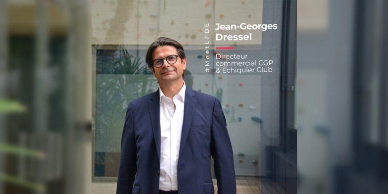 #MeetLFDE Jean-Georges Dressel – Directeur Commercial CGP et Echiquier Club