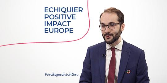 Fondsgeschiedenis - Echiquier Positive Impact Europe